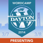 WordCamp Dayton 2014 Presenter
