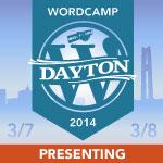 WordCamp Dayton 2014 Presenter